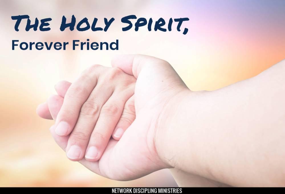 The Holy Spirit, Forever Friend