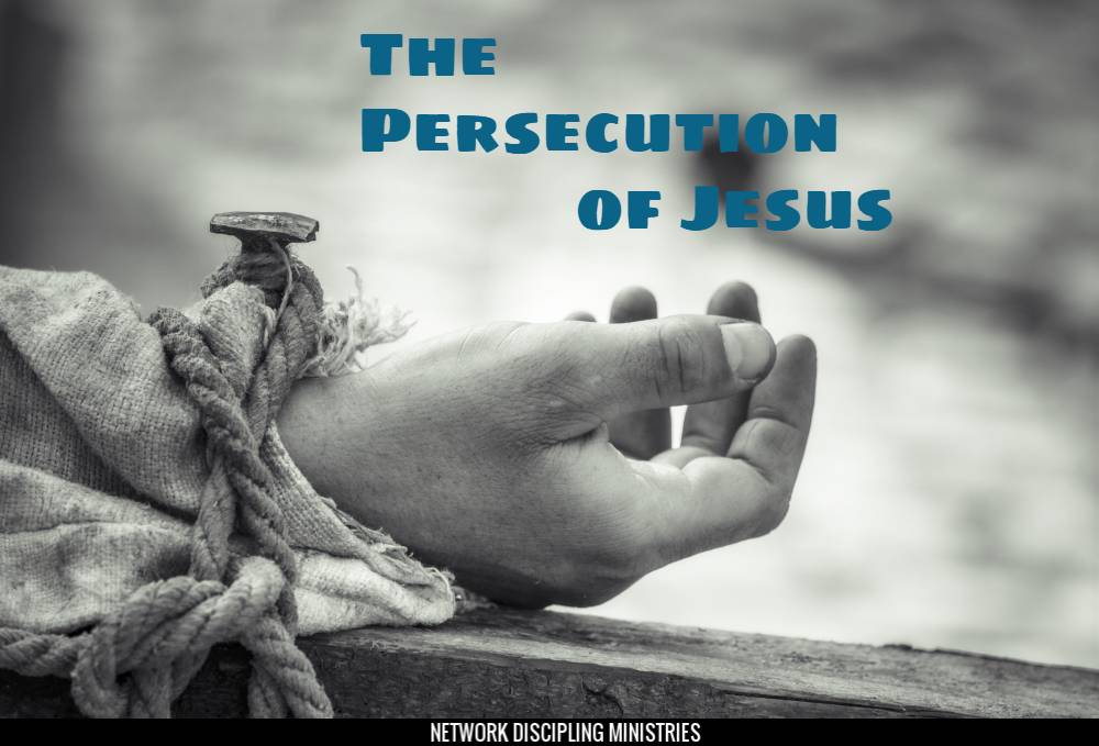 The Persecution of Jesus