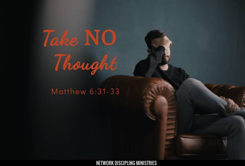 Take No Thought Image