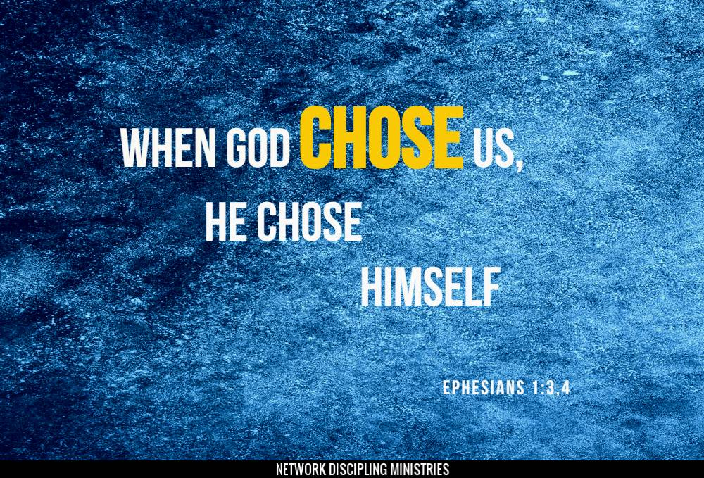 When God Chose Us, He Chose Himself Image