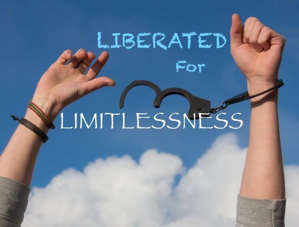 Liberated for Limitlessness